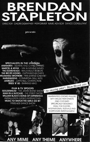 "Jon Anton Presents...a wide selection of MIME ARTISTES available. Either as the traditional Marcel Marceau ""White Face"" type Character or various other Styles, including Charlie Chaplin, Manuel, Harlequin, Harpo Marx etc."